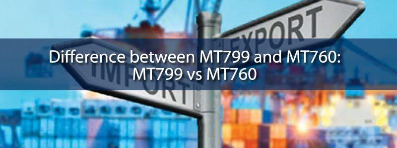 difference between MT799 and MT760