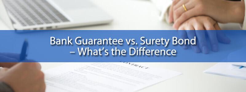 Bank Guarantee Vs Surety Bond – Bank Guarantee Providers