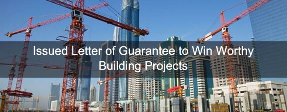 Issued Letter of Guarantee to Win Worthy Building Projects