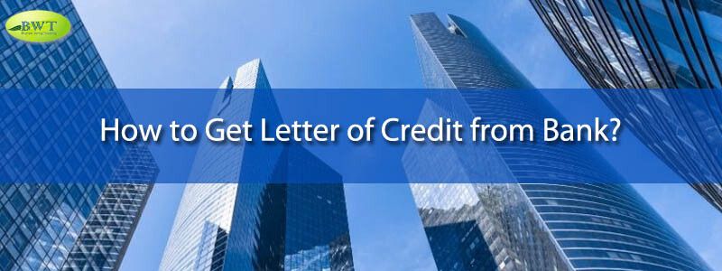 How to Get Letter of Credit from Bank – LC Process