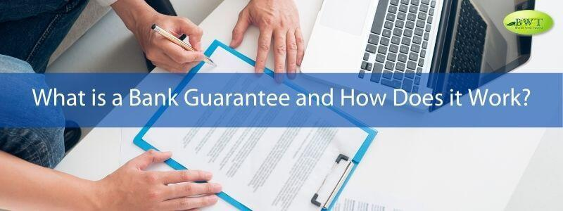 What is a Bank Guarantee – Letter of Guarantee – BG Process